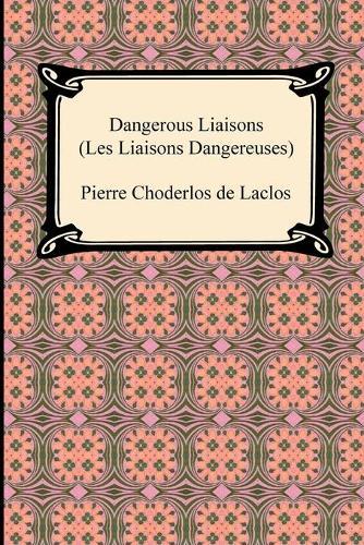 Dangerous Liaisons (Les Liaisons Dangereuses) (Paperback)