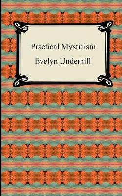 Practical Mysticism (Paperback)