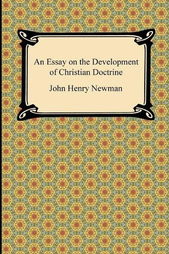 An Essay on the Development of Christian Doctrine (Paperback)