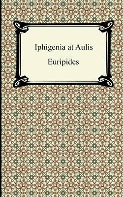 Iphigenia at Aulis (Paperback)