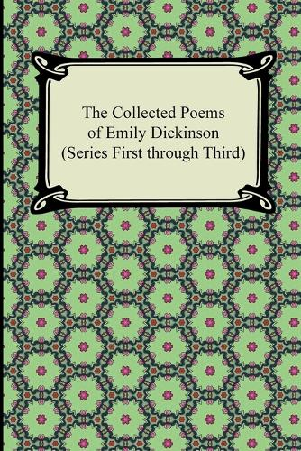 The Collected Poems of Emily Dickinson (Series First Through Third) (Paperback)