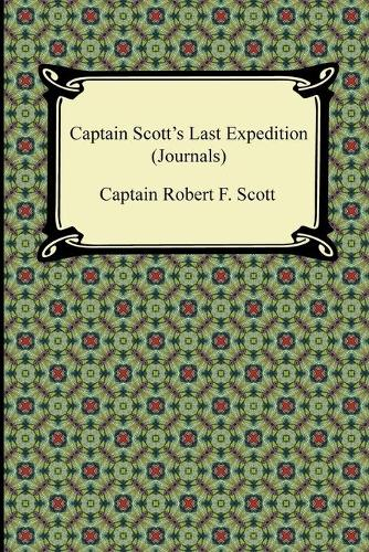 Captain Scott's Last Expedition (Journals) (Paperback)