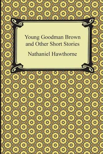 Young Goodman Brown and Other Short Stories (Paperback)