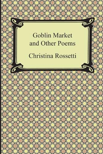Goblin Market and Other Poems (Paperback)