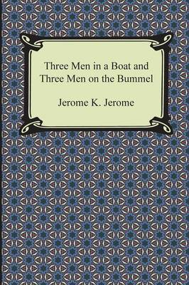 Three Men in a Boat and Three Men on the Bummel (Paperback)