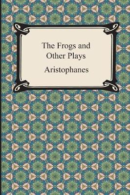 The Frogs and Other Plays (Paperback)