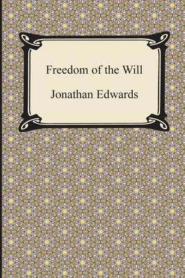 The Freedom of the Will (Paperback)