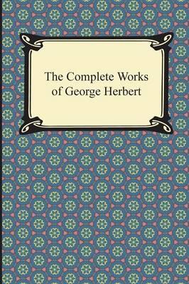 The Complete Works of George Herbert (Paperback)