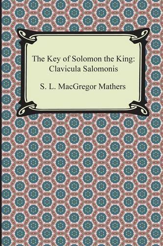 The Key of Solomon the King: Clavicula Salomonis (Paperback)
