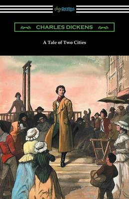 A Tale of Two Cities (Illustrated by Harvey Dunn with Introductions by G. K. Chesterton, Andrew Lang, and Edwin Percy Whipple) (Paperback)