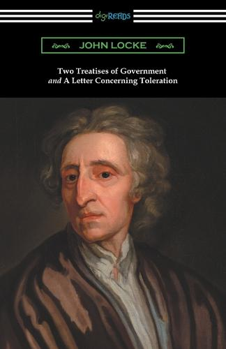 Two Treatises of Government and a Letter Concerning Toleration (with an Introduction by Henry Morley) (Paperback)