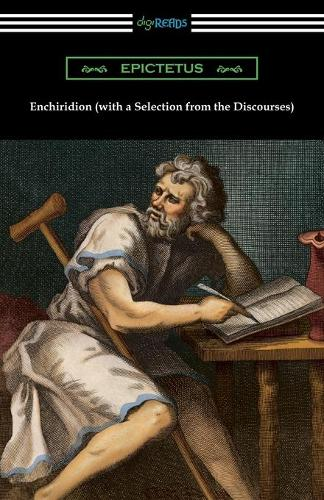 Enchiridion (with a Selection from the Discourses) [translated by George Long with an Introduction by T. W. Rolleston] (Paperback)