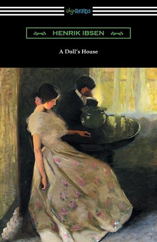 A Doll's House (Translated by R. Farquharson Sharp with an Introduction by William Archer) (Paperback)