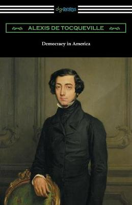 Democracy in America (Volumes 1 and 2, Unabridged) [Translated by Henry Reeve with an Introduction by John Bigelow] (Paperback)