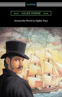 Around the World in Eighty Days (Translated by George Makepeace Towle) (Paperback)
