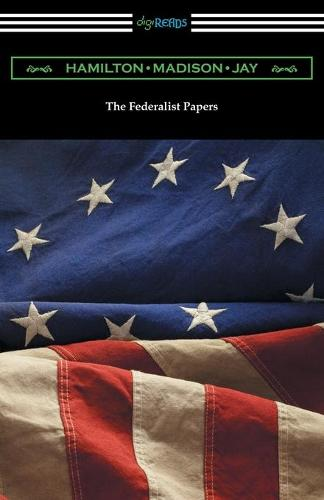 The Federalist Papers (with Introductions by Edward Gaylord Bourne and Goldwin Smith) (Paperback)