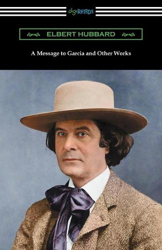 A Message to Garcia and Other Works (Paperback)