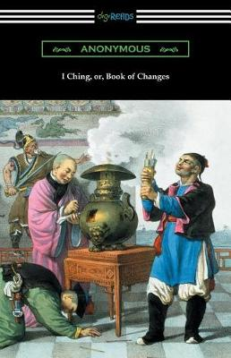 I Ching (Translated with Annotations by James Legge) (Paperback)