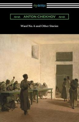 Ward No. 6 and Other Stories (Translated by Constance Garnett) (Paperback)