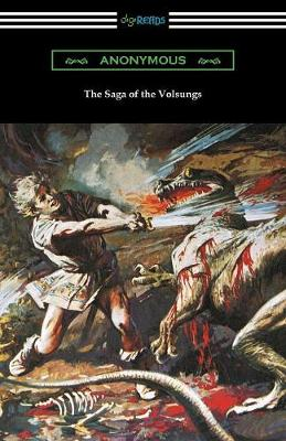 The Saga of the Volsungs: (translated by Eirikr Magnusson and William Morris with an Introduction by H. Halliday Sparling) (Paperback)