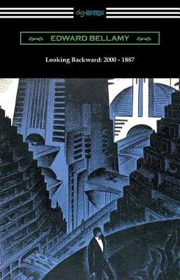 Looking Backward: 2000 - 1887 (with an Introduction by Sylvester Baxter) (Paperback)