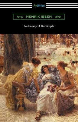 An Enemy of the People: (translated by R. Farquharson Sharp with an Introduction by Otto Heller) (Paperback)