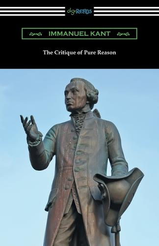 The Critique of Pure Reason: (translated by J. M. D. Meiklejohn) (Paperback)