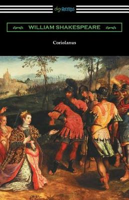 Coriolanus: (annotated by Henry N. Hudson with an Introduction by Charles Harold Herford) (Paperback)