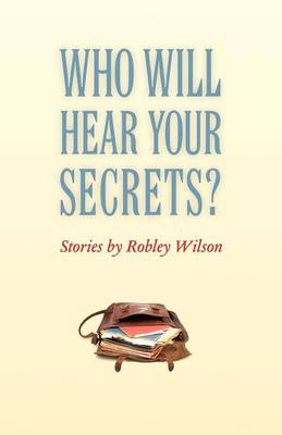 Who Will Hear Your Secrets? - Johns Hopkins: Poetry and Fiction (Paperback)
