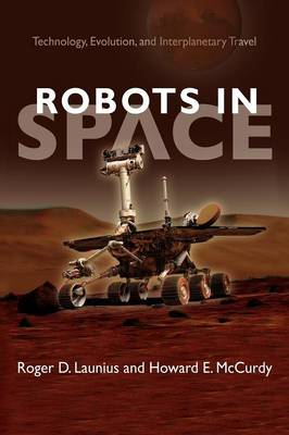 Robots in Space: Technology, Evolution, and Interplanetary Travel - New Series in NASA History (Paperback)