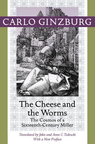 The Cheese and the Worms: The Cosmos of a Sixteenth-Century Miller (Paperback)