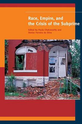 Race, Empire, and the Crisis of the Subprime - A Special Issue of<I> American Quarterly</I> (Paperback)