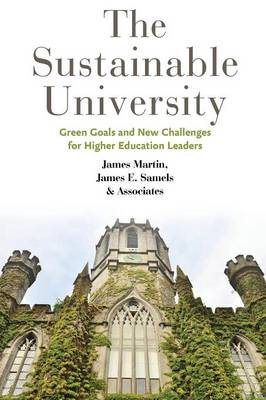 The Sustainable University: Green Goals and New Challenges for Higher Education Leaders (Paperback)