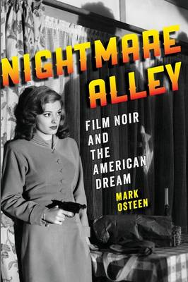 Nightmare Alley: Film Noir and the American Dream (Paperback)