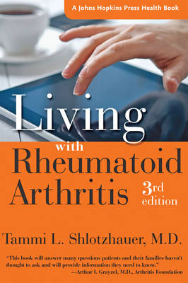 Living with Rheumatoid Arthritis - A Johns Hopkins Press Health Book (Hardback)