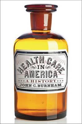 Health Care in America: A History (Hardback)
