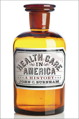 Health Care in America: A History (Paperback)