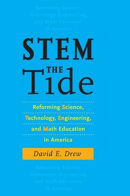 STEM the Tide: Reforming Science, Technology, Engineering, and Math Education in America (Paperback)