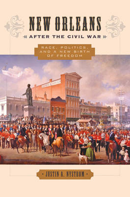 New Orleans after the Civil War: Race, Politics, and a New Birth of Freedom (Paperback)