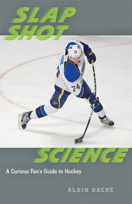 Slap Shot Science: A Curious Fan's Guide to Hockey (Paperback)