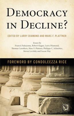 Democracy in Decline? - A Journal of Democracy Book (Hardback)