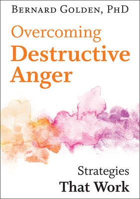 Overcoming Destructive Anger: Strategies That Work (Hardback)