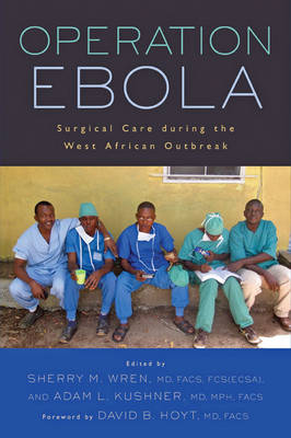 Operation Ebola: Surgical Care during the West African Outbreak - Operation Health (Paperback)