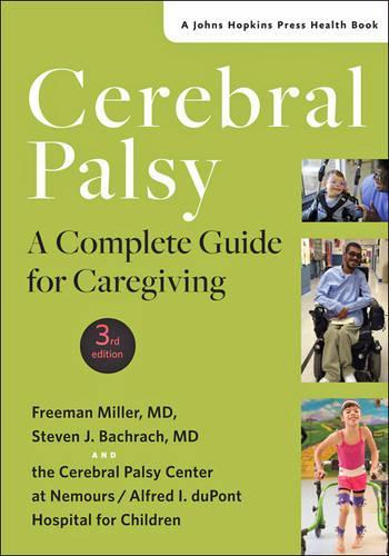 Cerebral Palsy: A Complete Guide for Caregiving - A Johns Hopkins Press Health Book (Hardback)