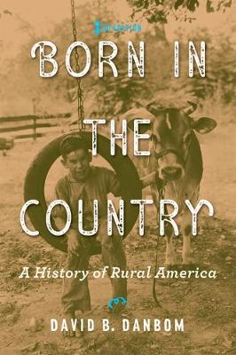 Born in the Country: A History of Rural America - Revisiting Rural America (Paperback)