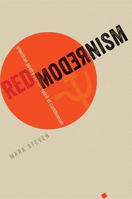 Red Modernism: American Poetry and the Spirit of Communism - Hopkins Studies in Modernism (Hardback)