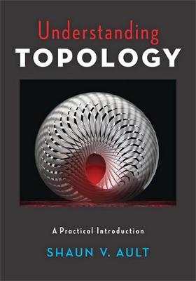 Understanding Topology: A Practical Introduction (Hardback)