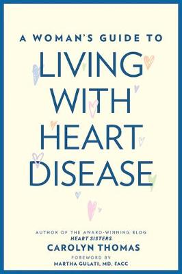 A Woman's Guide to Living with Heart Disease (Hardback)