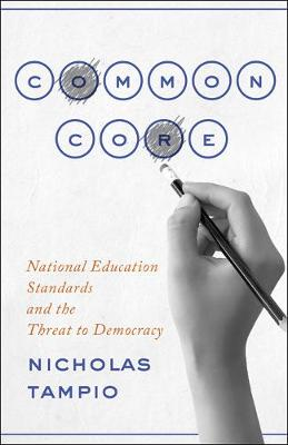 Common Core: National Education Standards and the Threat to Democracy (Hardback)