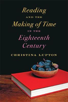 Reading and the Making of Time in the Eighteenth Century (Hardback)